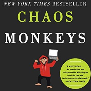 Antonio Garcia Martinez – Chaos monkeys