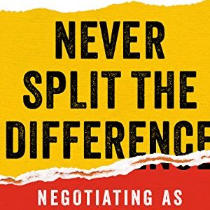 Chris Voss – Never split the difference
