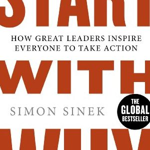 Simon Sinek – Start with why