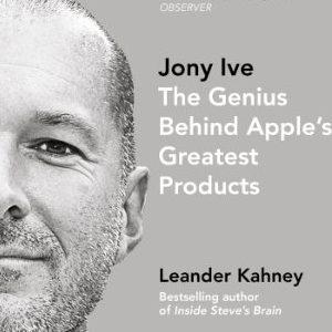 Leander Kahney – Jony Ive