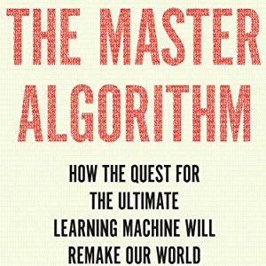 Pedro Domingos – The master algorithm