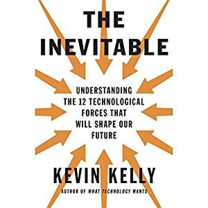 Kevin Kelly – The inevitable