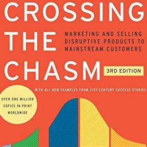 Geoffrey Moore – Crossing the chasm